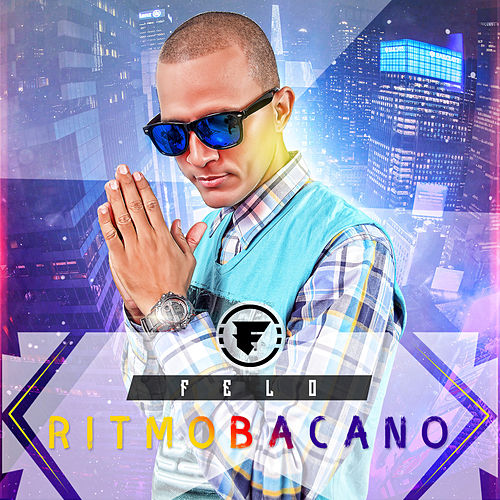 Play & Download Ritmo Bacano by Felo | Napster