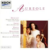 Play & Download Aureole Trio Play Debussy, Ibert, Ravel, Faure, Devienne by Various Artists | Napster