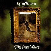 Play & Download The Iowa Waltz by Greg Brown | Napster