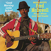 Good Morning Little School Girl by Mississippi Fred McDowell