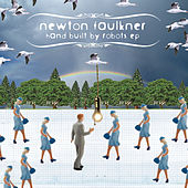 Hand Built By Robots EP by Newton Faulkner