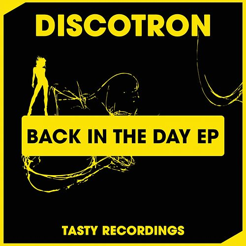 Back In The Day - Single by Discotron