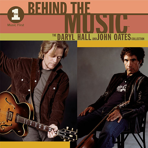 Play & Download VH1 Behind the Music: The Daryl Hall and John Oates Collection by Hall & Oates | Napster