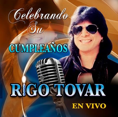 Celebrando Su Cumpleanos En Vivo by Rigo Tovar