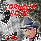 15 Exitos Vol. 2 by Cornelio Reyna