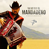 Play & Download Ya No Soy El Mandadero (Single) by Fidel Rueda | Napster