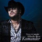 Play & Download Detras Del Miedo by El Komander | Napster