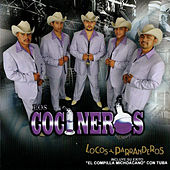 Play & Download Locos Y Parranderos by Los Cocineros Del Norte | Napster