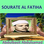 Play & Download Sourate Al Fatiha (Quran - Coran - Islam) by Abdul Basit Abdul Samad | Napster