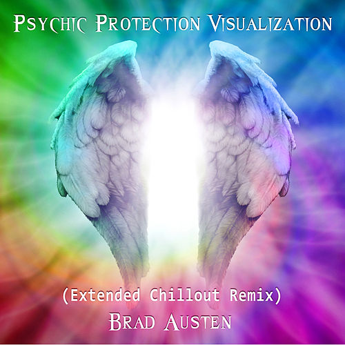 Play & Download Psychic Protection Visualization (Extended Chillout Remix) by Brad Austen | Napster