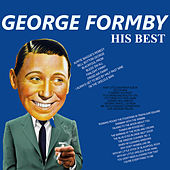 George Formby - His Best by George Formby