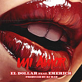 Play & Download Mi Amor (feat. Emerick) by Dollar | Napster