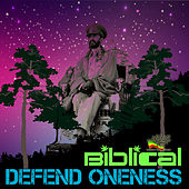 Defend Oneness by Biblical