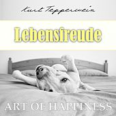 Play & Download Art of Happiness: Lebensfreude by Kurt Tepperwein | Napster
