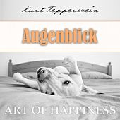 Play & Download Art of Happiness: Augenblick by Kurt Tepperwein | Napster