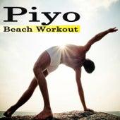 Play & Download Piyo Beach Workout (125-142 Bpm) & DJ Mix by Various Artists | Napster