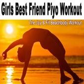 Play & Download Girls Best Friend Piyo Workout (132 Bpm) & DJ Mix (The Joy & Fit Beachbody Workout) by Various Artists | Napster