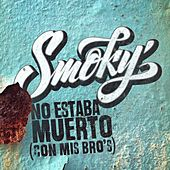 Play & Download No Estaba Muerto by Smoky | Napster