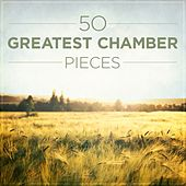 50 Greatest Chamber Pieces by Various Artists