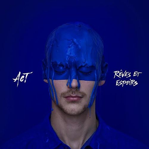 Play & Download Rêves et espoirs by ACT | Napster