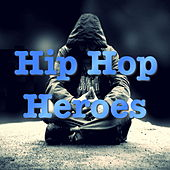 Play & Download Hip Hop Heroes by Various Artists | Napster