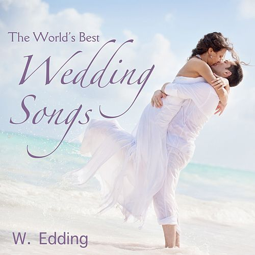 Play & Download The World's Best Wedding Songs by The Wedding | Napster