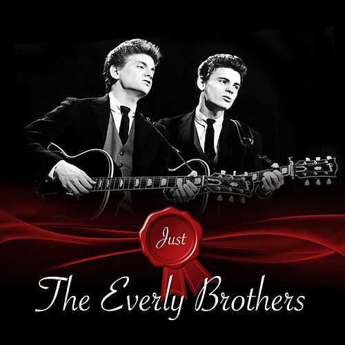 Just - The Everly Brothers de The Everly Brothers