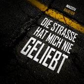 Play & Download Die Straße hat mich nie geliebt by Massiv | Napster