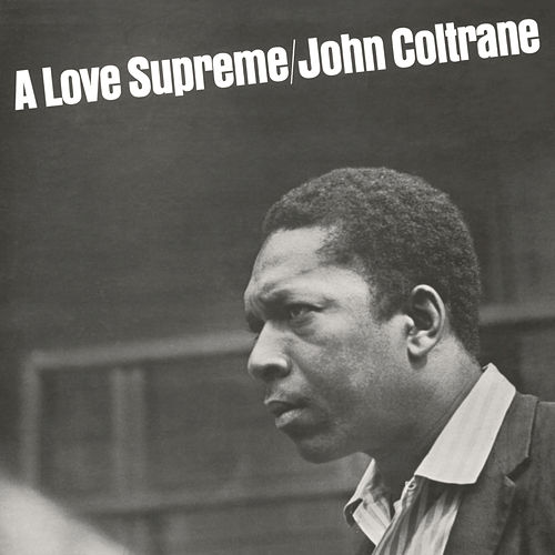 Play & Download A Love Supreme by John Coltrane | Napster