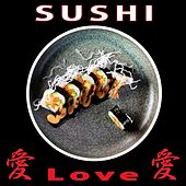 Sushi Love, Vol. 2 by Various Artists