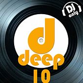 Deep, Vol. 10 (DJ Only) by Various Artists