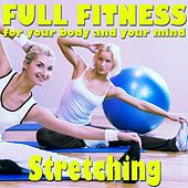 Play & Download Full Fitness: Stretching by Various Artists | Napster