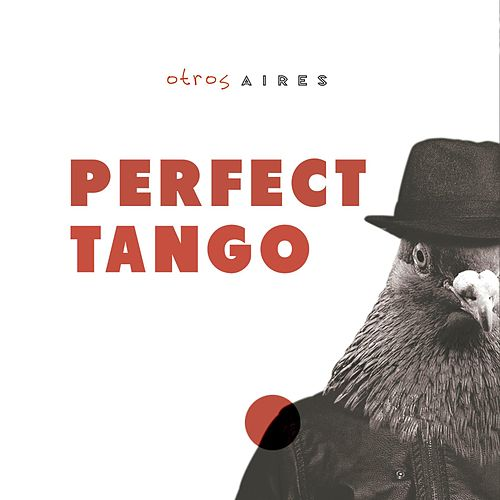 Play & Download Perfect Tango by Otros Aires | Napster