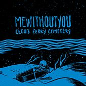 Play & Download Cleo's Ferry Cemetery by mewithoutYou | Napster