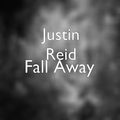 Play & Download Fall Away by Justin Reid | Napster