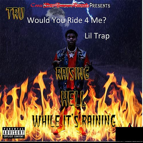 Play & Download Would You Ride 4 Me? / Raising Hell While It's Raining by Tru | Napster