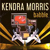 Play & Download Babble by Kendra Morris | Napster
