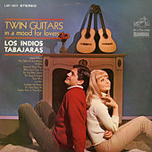 Play & Download Twin Guitars: In a Mood for Lovers by Los Indios Tabajaras | Napster