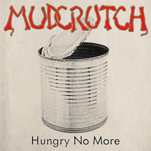 Hungry No More by Mudcrutch