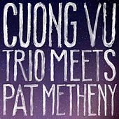 Play & Download Cuong Vu Trio Meets Pat Metheny by Pat Metheny | Napster