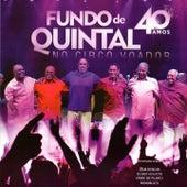 Play & Download Fundo de Quintal: 40 Anos (Ao Vivo) by Grupo Fundo de Quintal | Napster