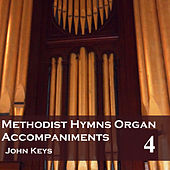 Play & Download Methodist Hymns Organ Accompaniments, Vol. 4 by John Keys | Napster