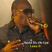 Play & Download Shield Me Oh God by Lukie D | Napster