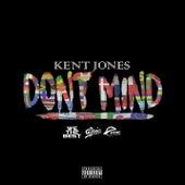Don't Mind by Kent Jones