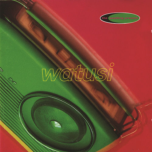 Play & Download Watusi by The Wedding Present | Napster