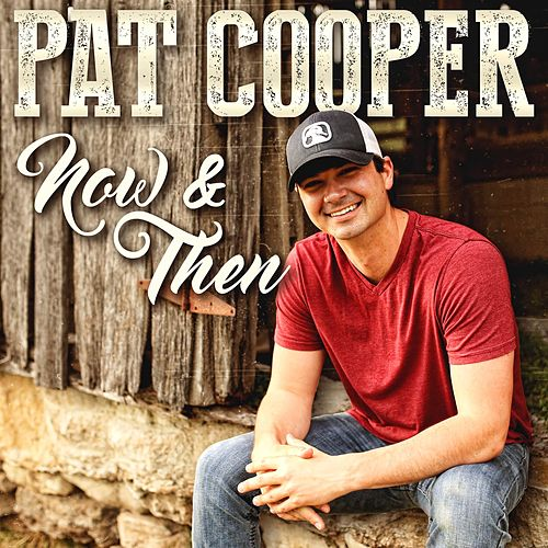 Now & Then by Pat Cooper