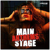 Play & Download Main Stage Anthems by Various Artists | Napster