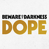 Play & Download Dope by Beware Of Darkness | Napster