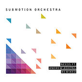 Needs Remixes by Submotion Orchestra