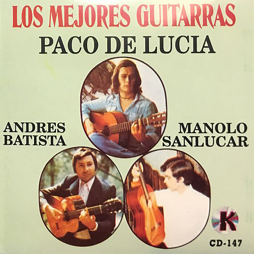 Play & Download Los Mejores Guitarras (feat. Andres Batista & Manolo Sanlucar) by Paco de Lucia | Napster